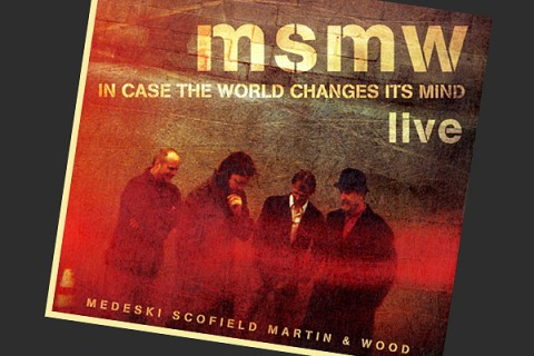 Medeski, Scofield, Martin and Wood - In Case The World Changes Its Mind
